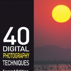 40 Digital Photography Techniques