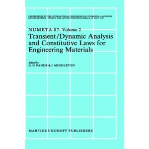 Transient/Dynamic Analysis and Constitutive Laws for Engineering Materials: Transient/Dynamic Analysis and Constitutive Laws for Engineering Materials ... on Numerical Methods in Engineering)