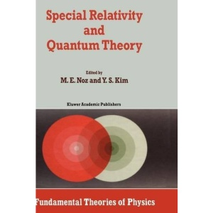 Special Relativity and Quantum Theory: A Collection of Papers on the Poincaré Group: Collection of Papers on the Poincare Group (Fundamental Theories of Physics)