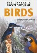 The Complete Encyclopedia of Birds: Outlines the Variety of Breeds and Their Habitats from All Around the World