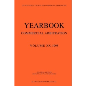 Year Book of Commercial Arbitration: 1995 v.20: 1995 Vol 20 (Yearbook Commercial Arbitration Series)