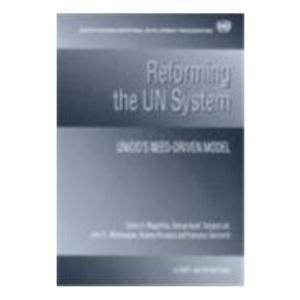 Reforming the UN System: UNIDO's Need Driven Model (Nijhoff Law Specials)