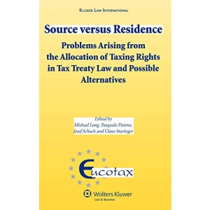 Source Versus Residence: Problems Arising from the Allocation of Taxing Rights in Tax Treaty Law and Possible Alternatives (Eucotax)