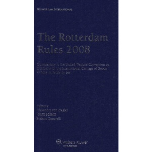 The Rotterdam Rules 2008: Commentary to the United Nations Convention on Contracts for the International Carriage of Goods Wholly or Partly by Sea