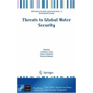 Threats to Global Water Security (NATO Science for Peace and Security Series C: Environmental Security)