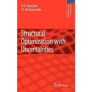 Structural Optimization with Uncertainties (Solid Mechanics and Its Applications)