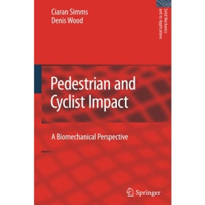 Pedestrian and Cyclist Impact: A Biomechanical Perspective (Solid Mechanics and Its Applications)