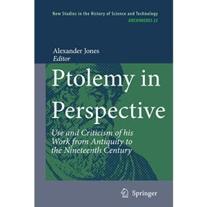 Ptolemy in Perspective: Use and Criticism of his Work from Antiquity to the Nineteenth Century: 23 (Archimedes)