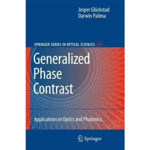 Generalized Phase Contrast:: Applications in Optics and Photonics (Springer Series in Optical Sciences)