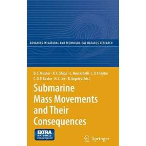 Submarine Mass Movements and Their Consequences: 28 (Advances in Natural and Technological Hazards Research): 4th International Symposium