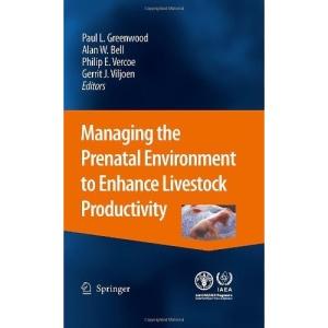 Managing the Prenatal Environment to Enhance Livestock Productivity