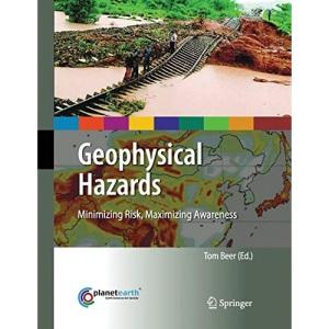Geophysical Hazards: Minimizing Risk, Maximizing Awareness (International Year of Planet Earth)