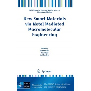 New Smart Materials via Metal Mediated Macromolecular Engineering (NATO Science for Peace and Security Series A: Chemistry and Biology)
