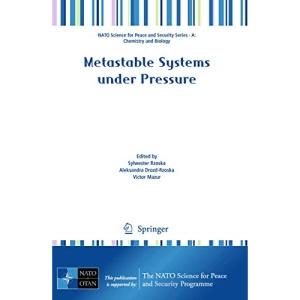 Metastable Systems under Pressure (NATO Science for Peace and Security Series A: Chemistry and Biology)