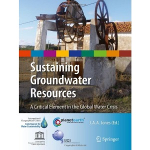Sustaining Groundwater Resources: A Critical Element in the Global Water Crisis (International Year of Planet Earth)