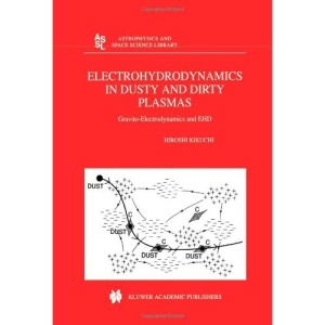 Electrohydrodynamics in Dusty and Dirty Plasmas: Gravito-Electrodynamics and EHD (Astrophysics and Space Science Library)