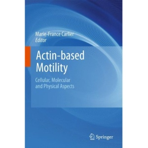 Actin-based Motility: Cellular, Molecular and Physical Aspects