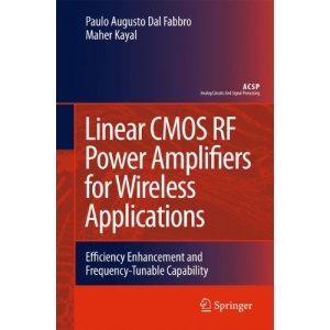 Linear CMOS RF Power Amplifiers for Wireless Applications: Efficiency Enhancement and Frequency-Tunable Capability (Analog Circuits and Signal Processing)