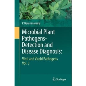Microbial Plant Pathogens-Detection and Disease Diagnosis:: Viral and Viroid Pathogens, Vol.3