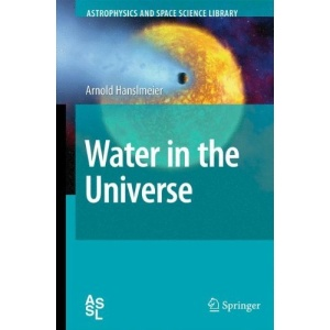 Water in the Universe (Astrophysics and Space Science Library)