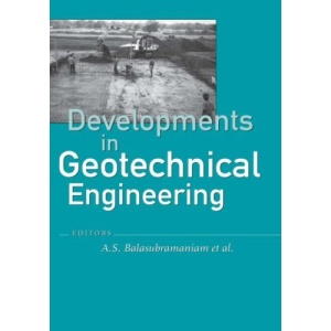 Developments in Geotechnical Engineering: from Harvard to New Delhi 1936-1994: Proceedings Symposium on Developments in Geotechnical Engineering, Bangkok, Thailand, 12-16 January 1994