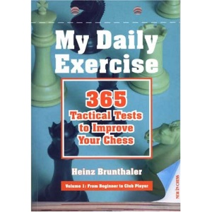 My Daily Exercises: 365 Tactical Tests to Improve Your Chess: 1