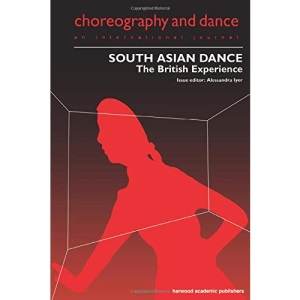 South Asian Dance: The British Experience (Performing Arts Studies)