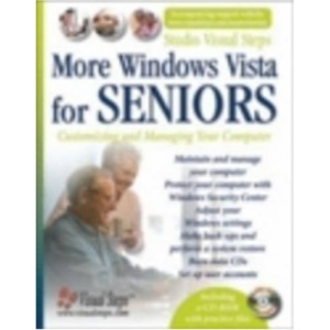 More Windows Vista for Seniors Book/CD Package: Customizing and Managing Your Computer (Studio Visual Steps)