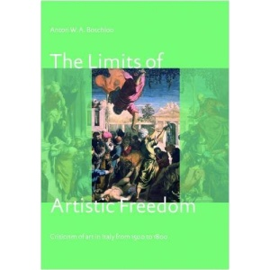The Limits of Artistic Freedom: Criticism of Art in Italy from 1500 to 1800