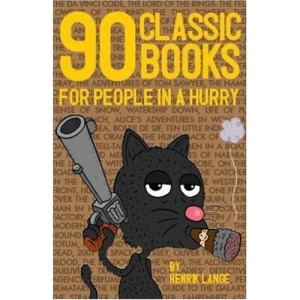 90 Classic Books for People in a Hurry: 0: 1