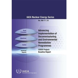 Advancing Implementation of Decommissioning and Environmental Remediation Programmes: CIDER Project: Baseline Report (IAEA Nuclear Energy Series)