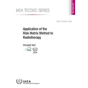 Application of the Risk Matrix Method to Radiotherapy (IAEA TECDOC Series)