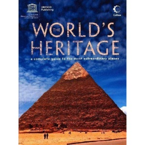 World's Heritage (The): A Complete Guide to the Most Extraordinary Places (SANS COLL - UNESCO)