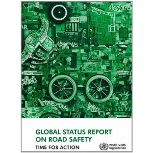 Global status report on road safety: time for action