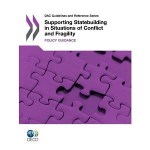 DAC Guidelines and Reference Series Supporting Statebuilding in Situations of Conflict and Fragility: Policy Guidance