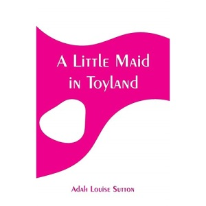 A Little Maid in Toyland