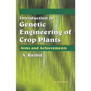 Introduction to Genetic Engineering of Crop Plants: Aims and Achievements