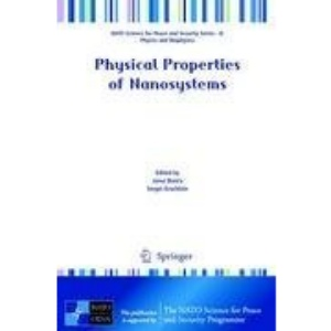 Physical Properties of Nanosystems (NATO Science for Peace and Security Series B: Physics and Biophysics)