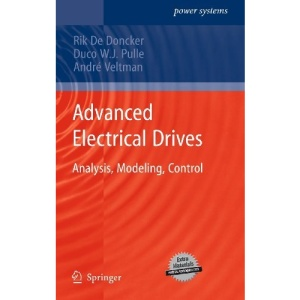 Advanced Electrical Drives: Analysis, Modeling, Control (Power Systems)