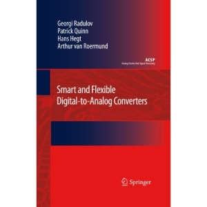 Smart and Flexible Digital-to-Analog Converters (Analog Circuits and Signal Processing)
