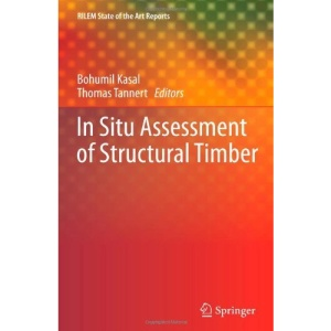 In Situ Assessment of Structural Timber (RILEM State-of-the-Art Reports)