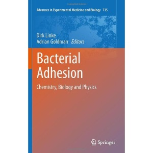 Bacterial Adhesion: Chemistry, Biology and Physics: 715 (Advances in Experimental Medicine and Biology)