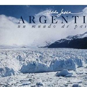Argentina, Un Mundo de Paisajes =: Argentina, a World of Landscapes = Argentina, Um Mundo de Paisagens