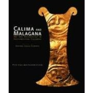 Calima and Malagana: Art and Archaeology in Southwestern Colombia