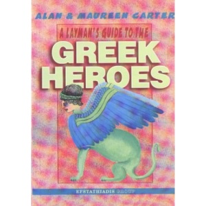 A Layman's Guide to the Greek Heroes