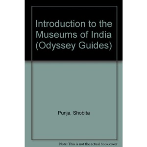 Introduction to the Museums of India (Odyssey Guides)