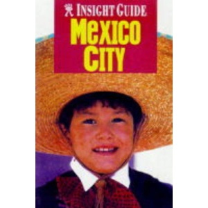 Mexico City Insight Guide (Insight Guides)