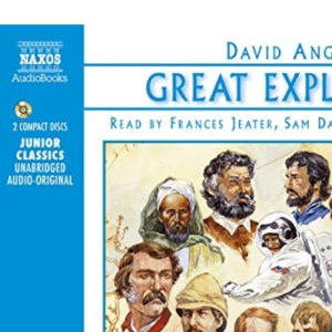 Great Explorers of the World: Marco Polo, Ibn Battuta, Vasco Da Gama, Christopher Columbus, Ferdinand Magellan, Captain Cook, Lewis and Clark, ... Apollo Mission to the Moon (Junior Classics)
