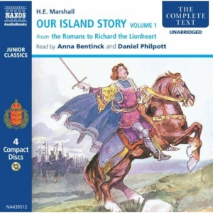 Our Island Story: From the Romans to Richard the Lionheart v. 1 (Junior Classics)