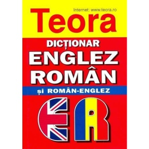 Teora English-Romanian and Romanian-English Dictionary